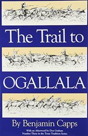 THE TRAIL TO OGALLALA by Benjamin Capps