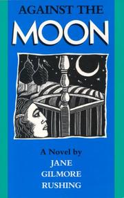 AGAINST THE MOON by Jane Gilmore Rushing