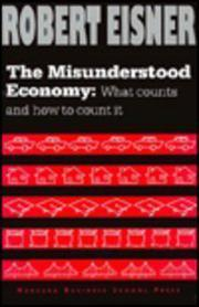 THE MISUNDERSTOOD ECONOMY by Robert Eisner