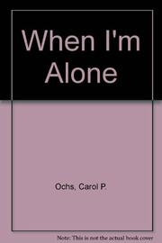 WHEN I'M ALONE by Carol Partridge Ochs