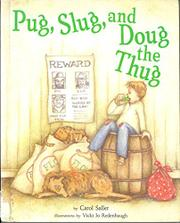 PUG, SLUG, AND DOUG THE THUG by Carol Saller