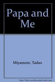 PAPA AND ME by Tadao Miyamoto