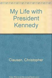 MY LIFE WITH PRESIDENT KENNEDY by Christopher Clausen