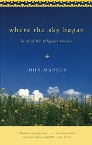 WHERE THE SKY BEGAN: Land of the Tallgrass Prairie by John Madson