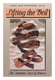 LIFTING THE VEIL by Linda Jean Shepherd
