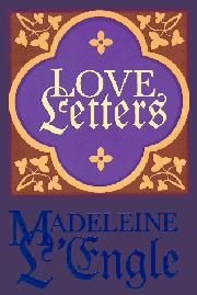 LOVE LETTERS by Madeleine L'Engle