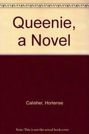 QUEENIE, A NOVEL by Hortense Calisher