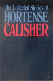THE COLLECTED STORIES OF HORTENSE CALISHER by Hortense Calisher
