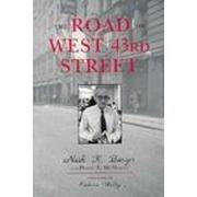 THE ROAD TO WEST 43RD STREET by Nash K. with Pearl Amelia McHaney Burger