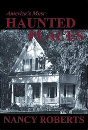 AMERICA'S MOST HAUNTED PLACES by Bruce & Nancy Roberts