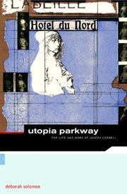 UTOPIA PARKWAY: The Life and Work of Joseph Cornell by Deborah Solomon