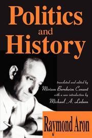 POLITICS AND HISTORY by Raymond Aron