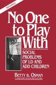 NO ONE TO PLAY WITH: The Social Side of Learning Disabilities by Betty B. Osman