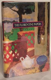 THE FLORENTINE PAPERS by Thom Palmer