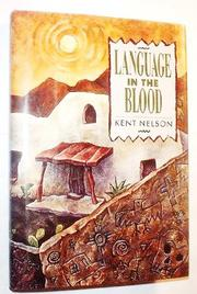 LANGUAGE IN THE BLOOD by Kent Nelson