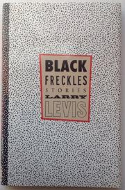 BLACK FRECKLES by Larry Levis