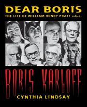 DEAR BORIS: The Life of William Henry Pratt a.k.a. Boris Karloff by Cynthia Lindsay