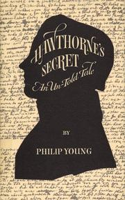 HAWTHORNE'S SECRET: An Un-Told Tale by Philip Young