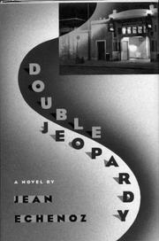 DOUBLE JEOPARDY by Jean Echenoz