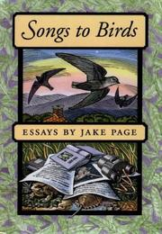 SONGS TO BIRDS by Jake Page