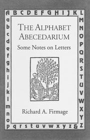 THE ALPHABET ABECEDARIUM by Richard A. Firmage