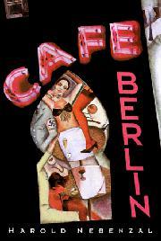 CAFÉ BERLIN by Harold Nebenzal