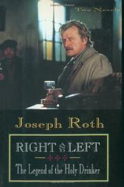 RIGHT AND LEFT and THE LEGEND OF THE HOLY DRINKER by Joseph Roth