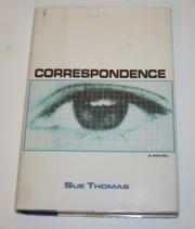 CORRESPONDENCE by Sue Thomas