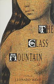 THE GLASS MOUNTAIN by Leonard Wolf