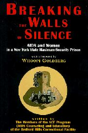 BREAKING THE WALLS OF SILENCE by ACE/Bedford Hills Correctional Facility