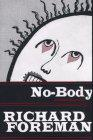 NO-BODY by Richard Foreman