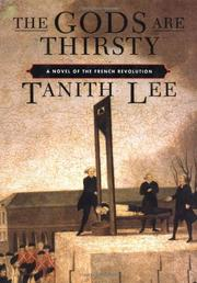 THE GODS ARE THIRSTY by Tanith Lee