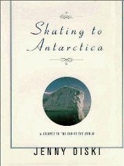 SKATING TO ANTARCTICA by Jenny Diski