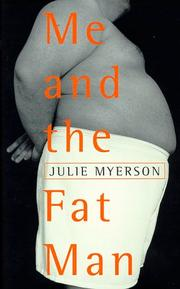 ME AND THE FAT MAN by Julie Myerson