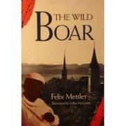 THE WILD BOAR by Felix Mettler