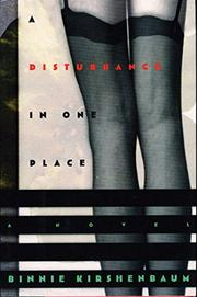 A DISTURBANCE IN ONE PLACE by Binnie Kirshenbaum
