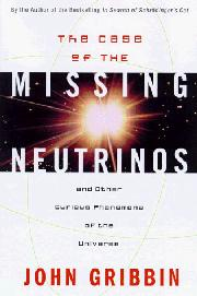 THE CASE OF THE MISSING NEUTRINOS by John Gribbin
