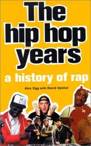 THE HIP HOP YEARS by Alex Ogg