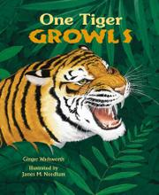 ONE TIGER GROWLS by Ginger Wadsworth