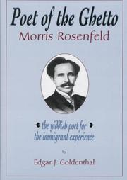 POET OF THE GHETTO: MORRIS ROSENFELD by Edgar J. Goldenthal