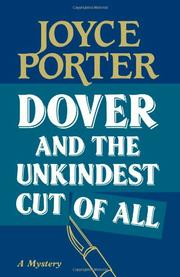 DOVER AND THE UNKINDEST CUT OF ALL by Joyce Porter