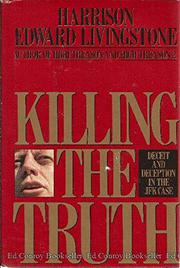 KILLING THE TRUTH by Harrison Edward Livingstone