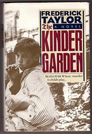 THE KINDER GARDEN by Frederick Taylor