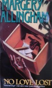 NO LOVE LOST by Margery Allingham
