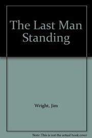 THE LAST MAN STANDING by Jim Wright