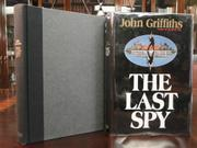 THE LAST SPY by John Griffiths