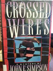 CROSSED WIRES by John E. Simpson