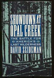 SHOWDOWN AT OPAL CREEK by David Seideman