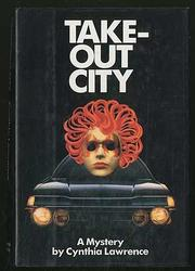 TAKE-OUT CITY by Cynthia Lawrence