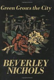 GREEN GROWS THE CITY by Beverley Nichols